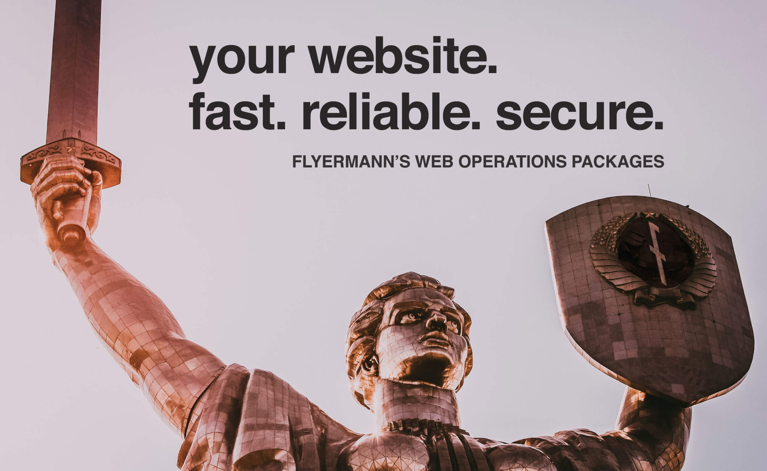 Your website, fast, reliable, secure.